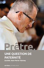 Téléchargez le livre :  Prêtre, une question de paternité