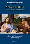 Télécharger le livre :  A l'école du Christ - S'enraciner dans le Christ