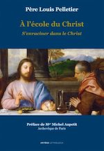 Download this eBook A l'école du Christ - S'enraciner dans le Christ