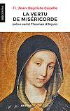 Télécharger le livre :  La vertu de miséricorde selon saint Thomas d'Aquin
