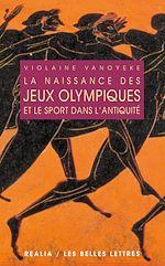 Download this eBook La Naissance des jeux olympiques et le sport dans l'antiquité