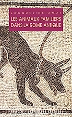 Download this eBook Les Animaux familiers dans la Rome antique