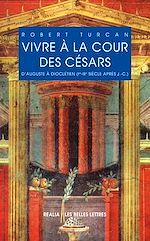 Download this eBook Vivre à la cour des Césars