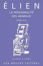 Download this eBook La Personnalité des animaux. Tome I: Livres I à IX