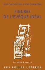 Download this eBook Figures de l'évêque idéal