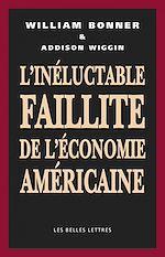 Download this eBook L'Inéluctable faillite de de l'économie américaine