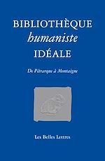 Download this eBook Bibliothèque humaniste idéale