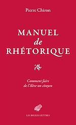 Download this eBook Manuel de rhétorique