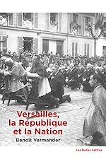 Download this eBook Versailles, la République et la Nation