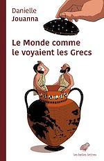 Download this eBook Le monde comme le voyaient les Grecs