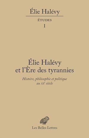 Téléchargez le livre :  Élie Halévy et l'ère des tyrannies