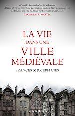 Download this eBook La Vie dans une ville médiévale