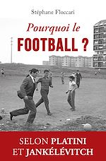 Download this eBook Pourquoi le football ?