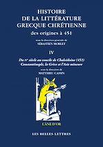 Download this eBook Histoire de la littérature grecque chrétienne des origines à 451, T. IV