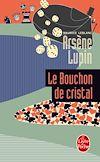 Télécharger le livre :  Arsène Lupin le bouchon de cristal