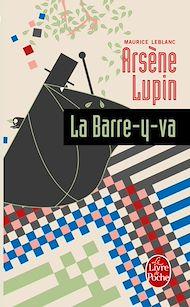 Téléchargez le livre :  Arsène Lupin la barre-y-va