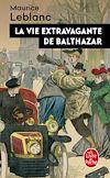 Télécharger le livre :  La Vie extravagante de Balthazar