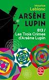 Télécharger le livre :  813 les trois crimes d'Arsène Lupin
