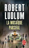 Télécharger le livre :  La Mosaïque Parsifal (en 1 volume)