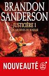Télécharger le livre :  Justicière, Volume 1  (Les Archives de Roshar, Tome 3)