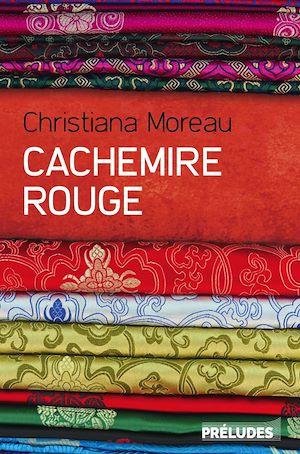 Cachemire rouge | Moreau, Christiana. Auteur