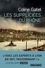 Download this eBook Les Suppliciées du Rhône