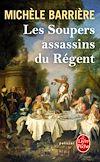 Télécharger le livre :  Les Soupers assassins du Régent