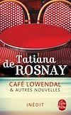 Café Lowendal et autres nouvelles   Rosnay, Tatiana de. Auteur