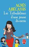 Les Tribulations d'une jeune divorcée - Nouvelle édition illustrée | Abécassis, Agnès. Auteur
