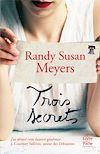 Trois secrets | Meyers, Randy Susan