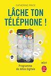 Télécharger le livre :  Lâche ton téléphone !