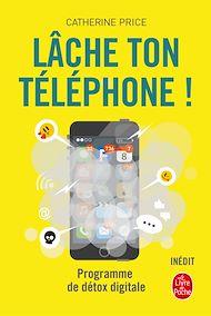Téléchargez le livre :  Lâche ton téléphone !