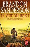 La Voie des Rois, volume 1 (Les Archives de Roshar, Tome 1) | Sanderson, Brandon