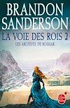 La Voie des Rois, volume 2 (Les Archives de Roshar, Tome 1) | Sanderson, Brandon