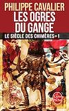 Télécharger le livre :  Les Ogres du Gange (Le Siècle des chimères, Tome 1) (Nouvelle édition)