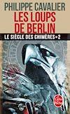 Télécharger le livre :  Les Loups de Berlin (Le Siècle des chimères, Tome 2) (Nouvelle édition)