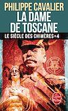 Télécharger le livre :  La Dame de Toscane (Le Siècle des chimères, Tome 4) (Nouvelle édition)