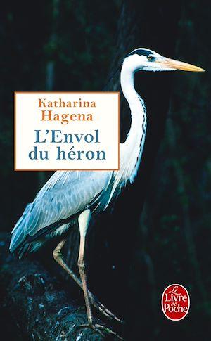 L'Envol du héron | Hagena, Katharina. Auteur