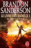 Le Livre des Radieux , Volume 1 (Les Archives de Roshar, Tome 2) | Sanderson, Brandon