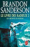 Le Livre des Radieux, Volume 2 (Les Archives de Roshar, Tome 2) | Sanderson, Brandon