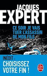 Download this eBook Ce soir je vais tuer l'assassin de mon fils (Edition avec fin alternative)