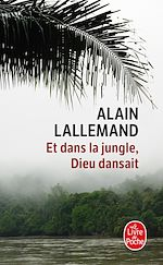 Download this eBook Et dans la jungle, Dieu dansait
