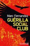 Guérilla Social Club | Fernandez, Marc
