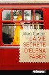 La Vie secrète d'Elena Faber | Cantor, Jillian