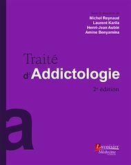 Téléchargez le livre :  Traité d'addictologie (2° Éd.)