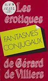 Télécharger le livre :  Fantasmes conjugaux