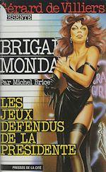 Téléchargez le livre :  Brigade mondaine : Les Jeux défendus de la présidente
