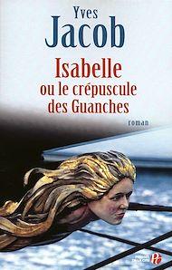 Téléchargez le livre :  Isabelle ou le crépuscule des Guanches