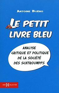 Téléchargez le livre :  Le petit livre bleu - analyse critique et politique de la societé des Schtroumpfs