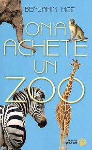 Téléchargez le livre :  On a acheté un zoo